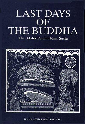 Last Days of the Buddha: The Mahāparinibbāna Sutta