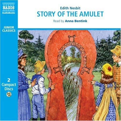 The Story of the Amulet (Naxos Junior Classics)