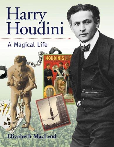 Download Harry Houdini: A Magical Life (Snapshots: Images of People and Places in History)