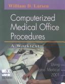 Computerized medical office procedures