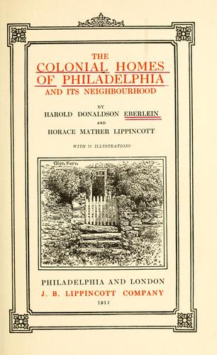 Download The colonial homes of Philadelphia and its neighborhood