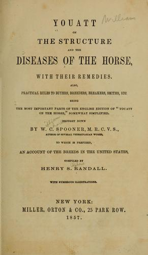 Download Youatt on the structure and the diseases of the horse, with their remedies.