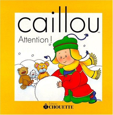 Caillou. Attention! (French Edition)