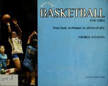 Cover of: Better Basketball for Girls | George Sullivan
