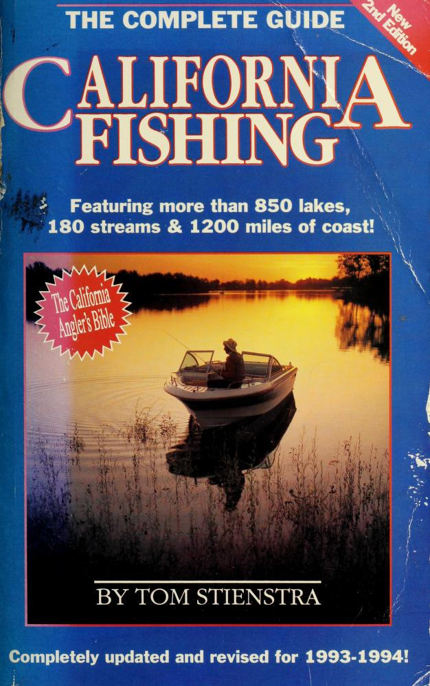 California Fishing: The Complete Guide (Foghorn Outdoors: California Fishing) by Tom Stienstra