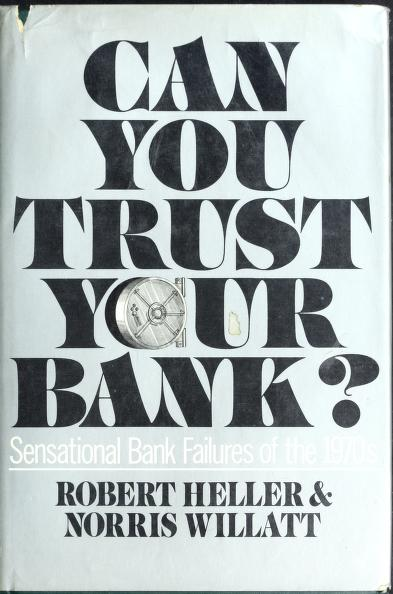 Can you trust your bank? by Heller, Robert