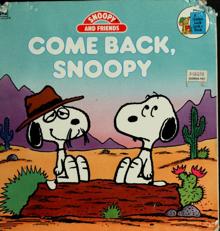 Come back, Snoopy by Charles M. Schulz