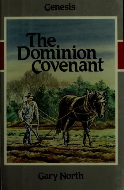 Dominion Covenant by Gary North