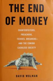 Cover of: The end of money | David Wolman