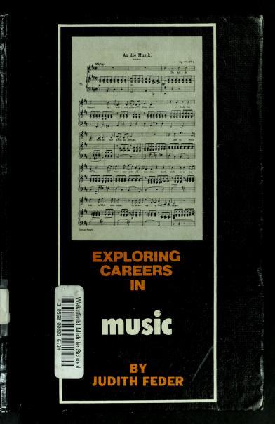 Exploring careers in music by Judith Feder