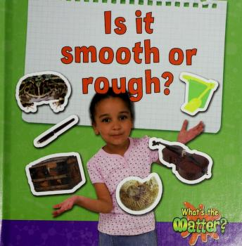 Cover of: Is it smooth or rough? | Trudy L. Rising