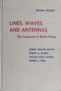 Lines, waves, and antennas by Robert Grover Brown