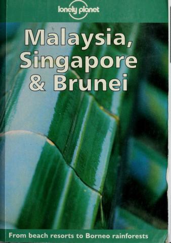 Cover of: Malaysia, Singapore & Brunei   Chris Rowthorn
