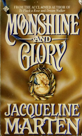 Moonshine and Glory by Jacqueline Marten