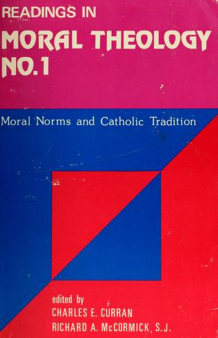 Cover of: Moral norms and Catholic tradition | edited by Charles E. Curran and Richard A. McCormick.