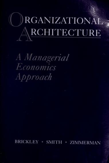 Organizational architecture by James A. Brickley
