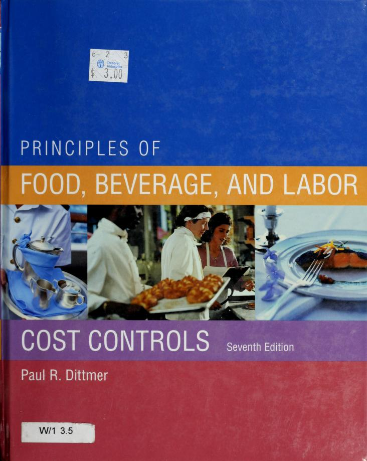 Principles of food, beverage, and labor cost controls by Paul Dittmer