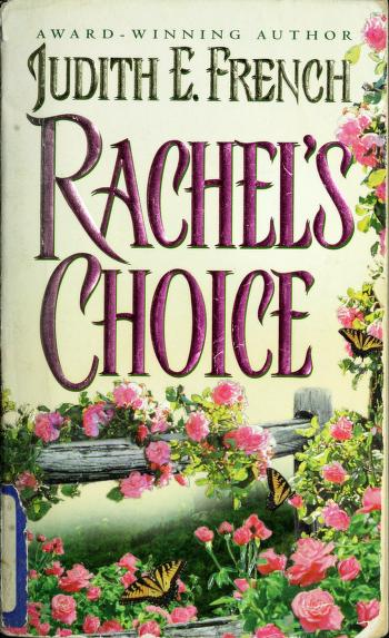 Cover of: Rachel's choice | Judith E. French