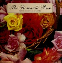 Cover of: The romantic rose | Murray Alcosser