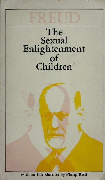 The SEXUAL ENLIGHTENMENT OF CHILDREN (REISSUE) by Sigmund Freud