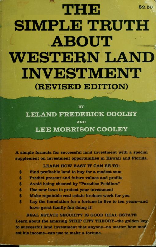 The simple truth about western land investment by Leland Frederick Cooley