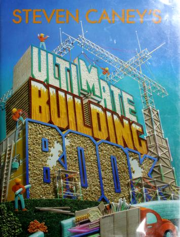 Cover of: Steven Caney's ultimate building book   Steven Caney