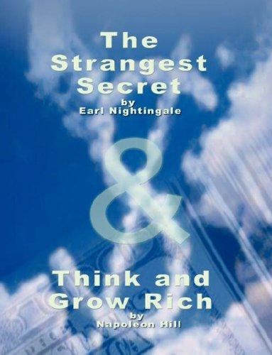 The Strangest Secret by Earl Nightingale & Think and Grow Rich by Napoleon Hill by Napoleon Hill