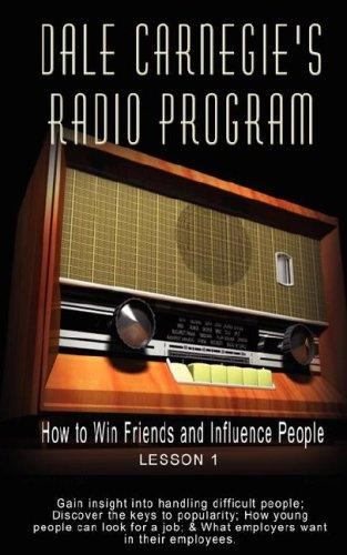 Dale Carnegie's Radio Program: How to Win Friends and Influence People – Lesson 1