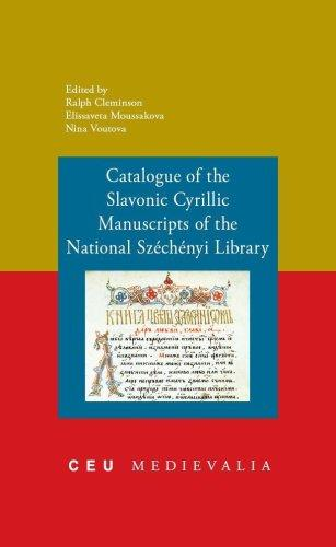 Catalogue of the Slavonic cyrillic manuscripts of the National Széchényi Library by