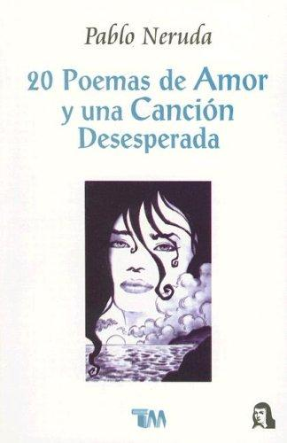 20 Poemas De Amor Y Una Cancion Desesperada / 20 Poems And A Desperate Song