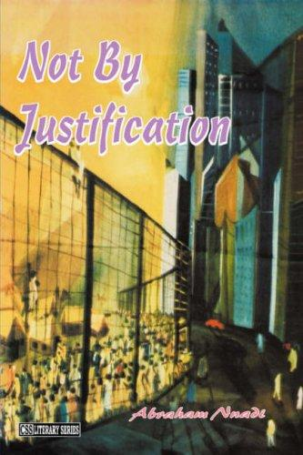 Not By Justification by Abraham Nnadi