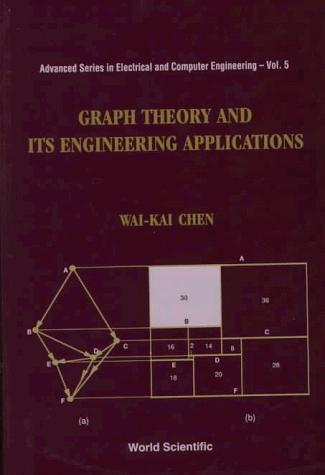 Graph theory and its engineering applications by Wai-Kai Chen