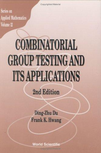 Combinatorial group testing and its applications Ding-Zhu Du, Frank K. Hwang
