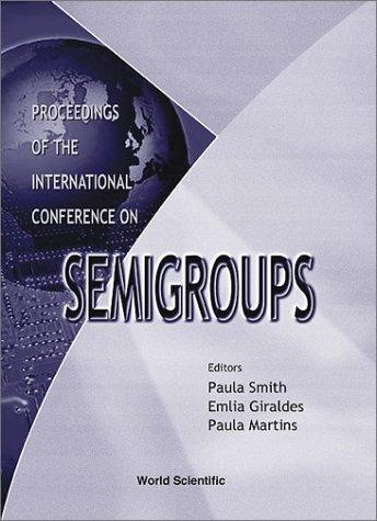 Proceedings of the International Conference on Semigroups by International Conference on Semigroups (1999 Braga, Portugal)