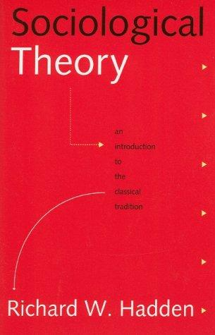 Sociological Theory by Richard W. Hadden