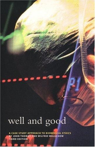 Well and good by Thomas, John E.