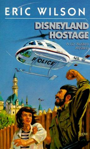 Disneyland hostage by Wilson, Eric