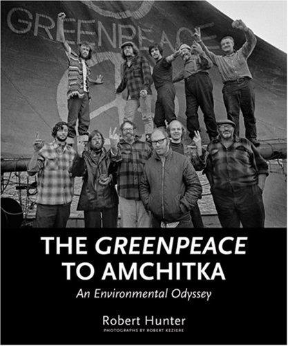 The Greenpeace to Amchitka by Robert Hunter