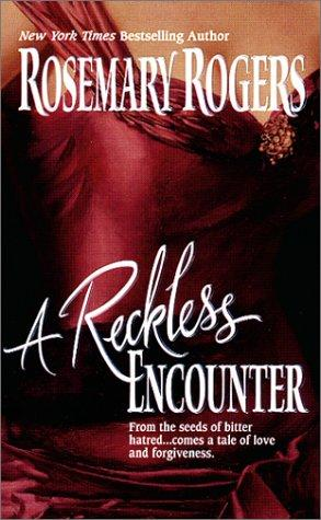 A Reckless Encounter by Rosemary Rogers