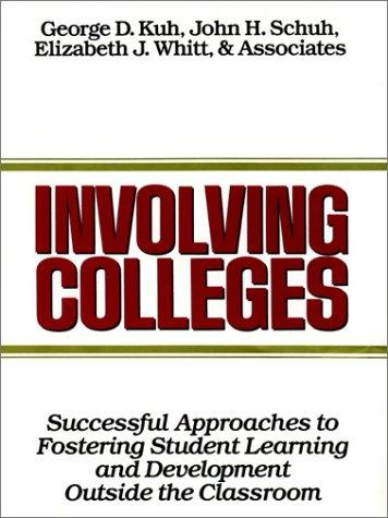 Involving Colleges by John H. Schuh