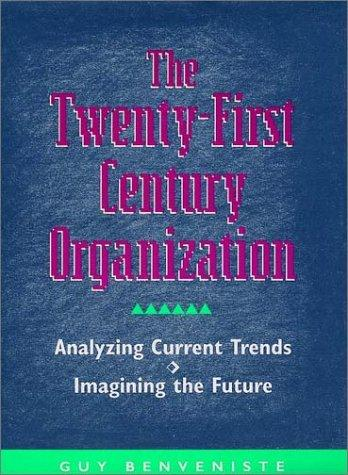 The twenty-first century organization by Guy Benveniste