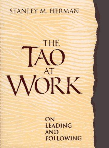 The Tao at work by Herman, Stanley M.