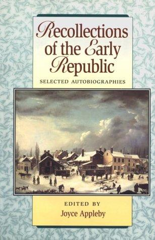 Recollections Of The Early Republic by Joyce Appleby