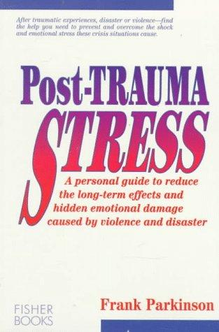 Post-trauma stress by Frank Parkinson