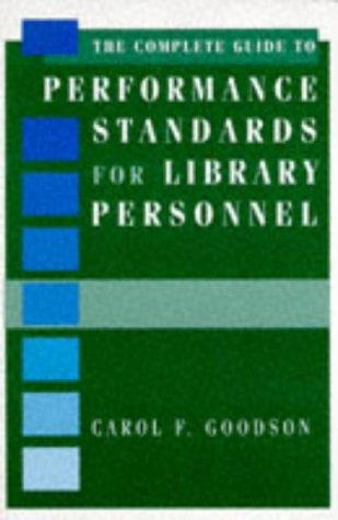 The complete guide to performance standards for library personnel by Carol F. Goodson
