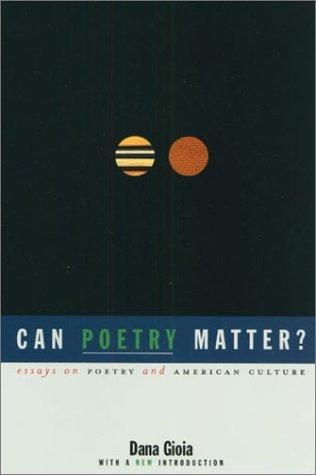 Can poetry matter? by Dana Gioia