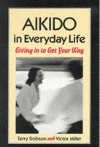 Aikido in everyday life by Terry Dobson