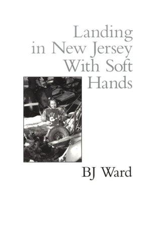 Landing in New Jersey with soft hands by B. J. Ward