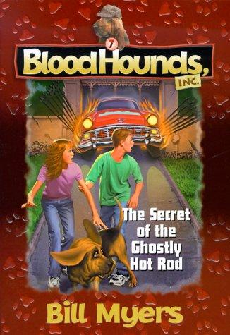 The secret of the ghostly hot rod by Bill Myers
