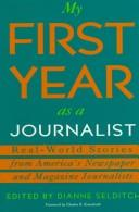 My First Year As a Journalist by Dianne Selditch